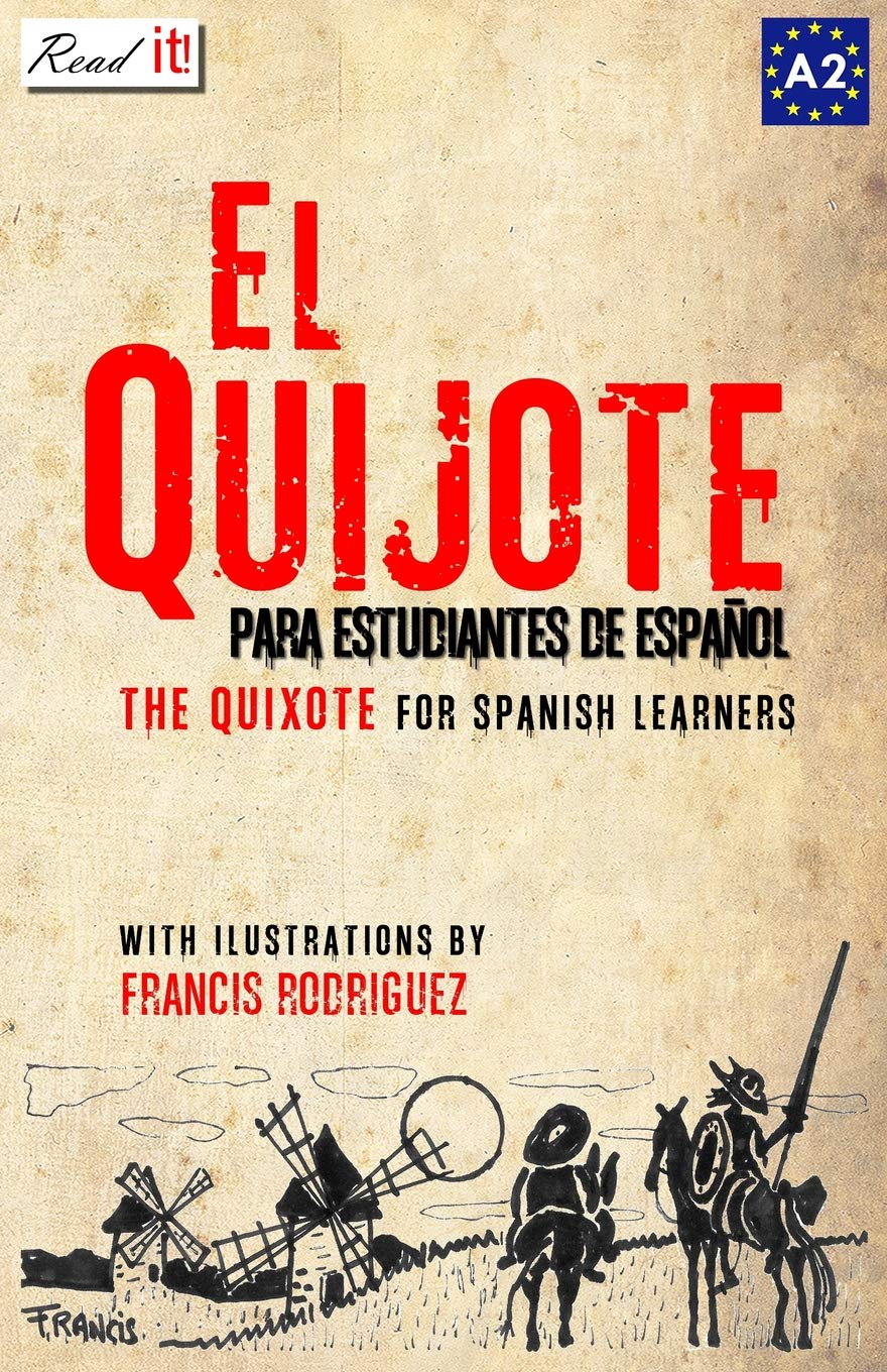 EL QUIJOTE: For Spanish Learners. Level A2 (Read in Spanish) (Volume 7) (Spanish Edition) (Spanish) Paperback – September 4, 2014