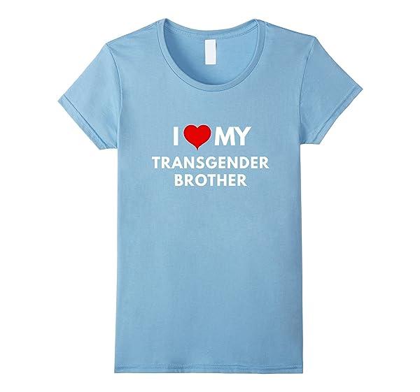 I Love My Transgender Brother T-shirt - Lgbt Pride Shirts