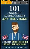 """101 englische Ausdrücke mit """"DO"""" und """"MAKE"""" (101 englische Ausdrücke mit...)"""