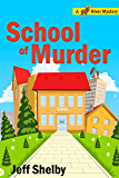 School of Murder (A Moose River Mystery Book 8)