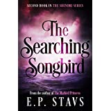 The Searching Songbird: A Young Adult Fantasy Romance (The Shendri Series Book 2)