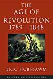 Age Of Revolution: 1789-1848 (History of Civilization)