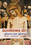 Quaresima 2017 giorno per giorno: Parola - Riflessione - Preghiera - Proposito