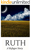 Ruth: A Refugee Story (Good Story Version of the Bible)