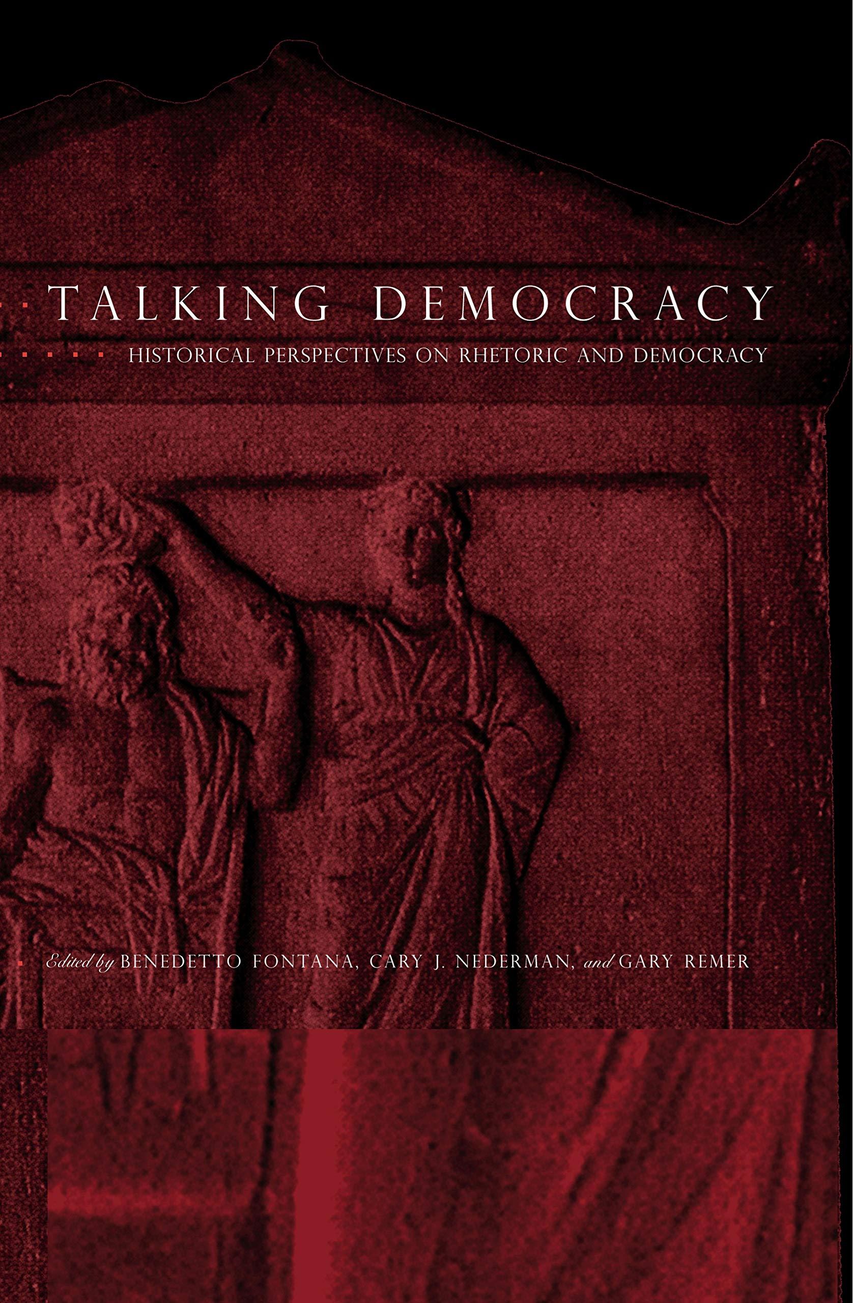 Talking Democracy: Historical Perspectives on Rhetoric and Democracy