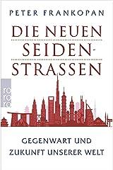 Die neuen Seidenstraßen: Gegenwart und Zukunft unserer Welt (German Edition) Kindle Edition