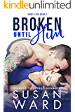 Broken Until Him: A Friends to Lovers Romance (Sand & Fog Series Book 2)