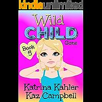 WILD CHILD - Book 5 - Gone