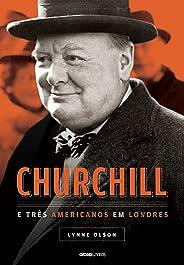 Churchill e três americanos em Londres (Globo Livros História)