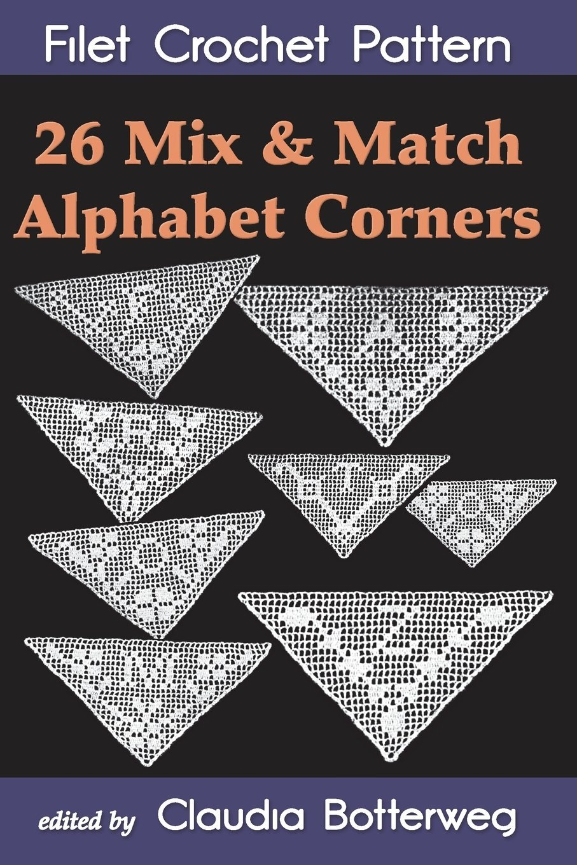 26 Mix Match Alphabet Corners Filet Crochet Pattern Complete
