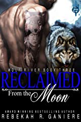 Reclaimed from the Moon (Wolf River Book 3) Kindle Edition