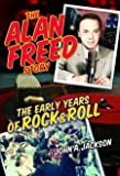 The Alan Freed Story - The Early Years Of Rock & Roll