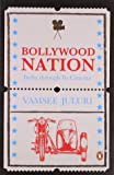 Bollywood Nation: India Through Its Cinema