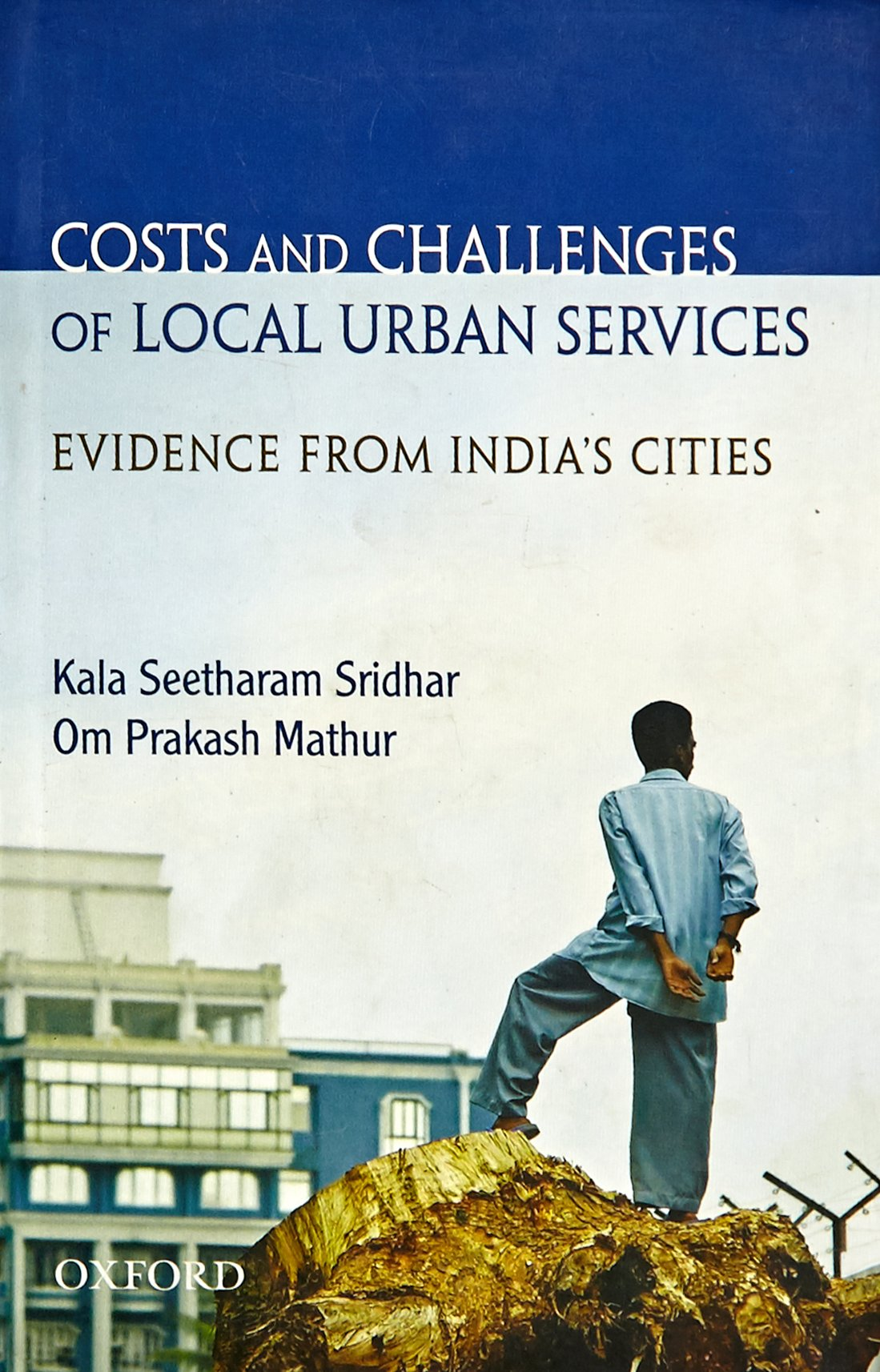 Costs And Challenges of Local Urban Services: Evidence from India's Cities by Oxford University Press