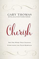 Cherish: The One Word That Changes Everything for Your Marriage Kindle Edition