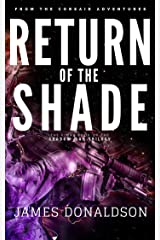 RETURN OF THE SHADE (The Shadow Man Trilogy Book 3) Kindle Edition
