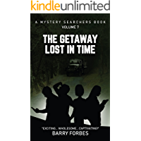 The Getaway Lost in Time: The Mystery Searchers (A Mystery Searchers Book Book 7)