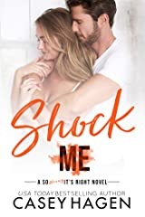 Shock Me (So Wrong It's Right) Kindle Edition