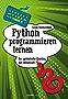 Python programmieren lernen: Der spielerische Einstieg mit Minecraft