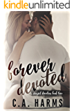 Forever Devoted (Crazed Devotion Book 2)