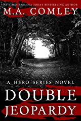 Double Jeopardy (Hero Series Book 4) Kindle Edition
