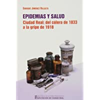 Epidemias Y Salud. Ciudad Real: Del Cólera De