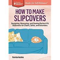 How to Make Slipcovers (Storey Basics)
