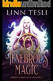 Tenebrous Magic (Elemental Monarchs Saga Book 2)
