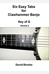 Six Easy Tabs for Clawhammer Banjo - Key of G, Volume 2 Kindle Edition