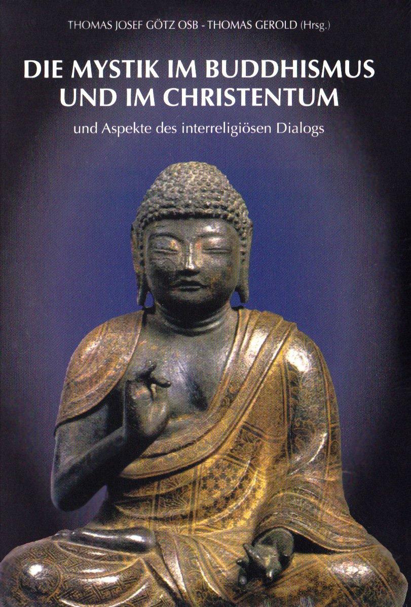 Die Mystik im Buddhismus und im Christentum und Aspekte des interreligiösen Dialogs