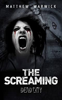 The Screaming: Dead City: (Book1)