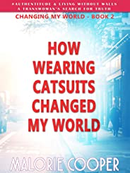 How Wearing Catsuits Changed My World (Changing My World Book 2) (English Edition)