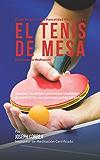 Como Alcanzar una Mentalidad Mas Fuerte en el Tenis de Mesa Utilizando la Meditacion: Alcance su mayor potencial mediante el control de sus pensamientos internos (Spanish Edition)