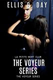 The Voyeur Series Books 1 - 4: A La Petite Mort Club steamy, romance series