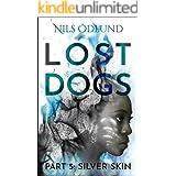 Silver Skin (Lost Dogs Book 5)