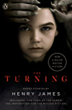 The Turning (Movie Tie-In): The Turn of the Screw and Other Ghost Stories