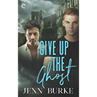 Give Up the Ghost: A Male/Male Paranormal Mystery (Not Dead Yet Book 2) (English Edition)