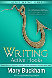 Writing Active Hooks Book 2:: Evocative Description, Character, Dialogue, Foreshadowing and Where to Use Hooks