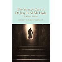 The Strange Case of Dr Jekyll and Mr Hyde and other stories (Macmillan Collector's Library Book 112) (English Edition)