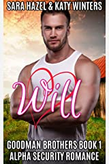 Will: Alpha Security Romance (Goodman Brothers Book 1) Kindle Edition