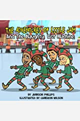 The Adventures of Little Jam: And The Naughty List Machine Paperback