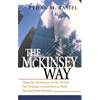 The McKinsey Way: Using the Techniques of the World's Top Strategic Consultants to Help You and Your Business (English Edition)