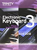 Electronic Keyboard 2015-2018: Grade 3 (Keyboard Exam Repertoire)