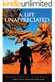 A Life Unappreciated: A Special Agent Brett Gatlin Thriller/Suspense Novel