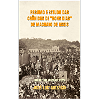 """RESUMO E ESTUDO DAS CRÔNICAS DE """"BONS DIAS"""" DE MACHADO DE ASSIS: LITERATURA UNICAMP 2022"""