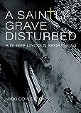 A Saintly Grave Disturbed: A DI Jeff Lincoln Short Read