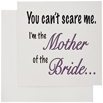 Amazon 3drose You Cant Scare Me Im The Mother Of The Bride