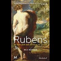 Rubens: De schilder van mythen en goden