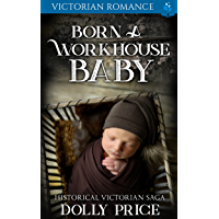 Born a Workhouse Baby: Victorian Romance