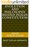 EVOLUTION AND PHILOSOPHY BEHIND INDIAN CONSTITUTION: MUST FOR IAS ASPIRANTS (1)